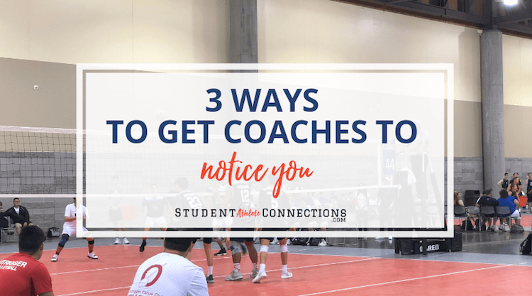 3 ways to get coaches to notice you