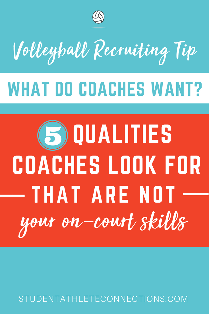 vb recruiting tips 5 qualities coaches look for that are not your on court skills