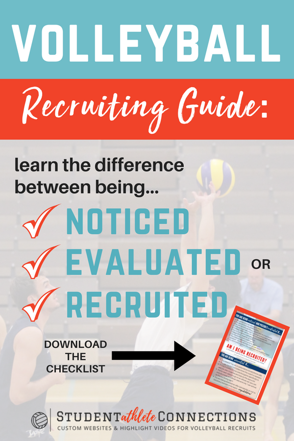 Do you know if you are really being recruited? Check out the pdf checklist in this volleyball recruiting guide and know if you are being noticed, evaluated, or really being recruited