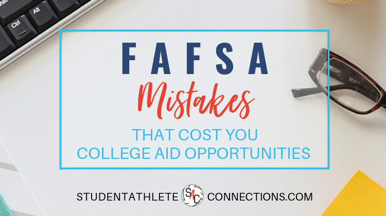 fafsa mistakes that cost you college aid opportunitites