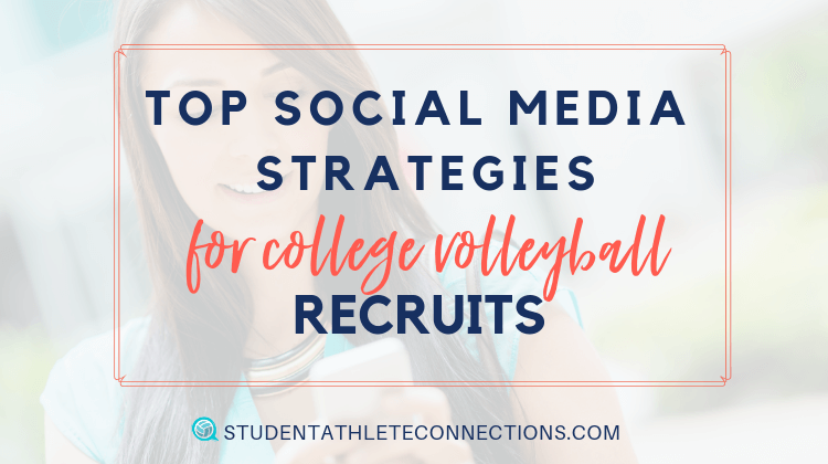 top social media strategies for volleyball recruits